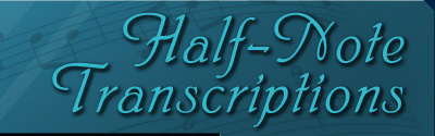 Half-Note Transcriptions